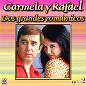 Dos Grandes Romaticos Vol. 2 by Carmela Y Rafael