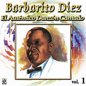 Play & Download El Autentico Danzon Cantado Vol. 1 by Barbarito Diez | Napster