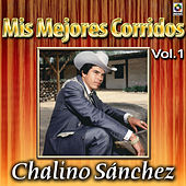 Play & Download Mis Mejores Corridos Vol. 1 by Chalino Sanchez | Napster