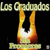 Sin Fronteras - Los Graduados Con Gustavo Quintero by Los Graduados