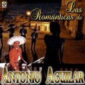 Las Romanticas De Antonio Aguilar by Antonio Aguilar