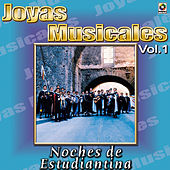 Play & Download Joyas Musicales Vol. 1 Noches De Estudiantina by Various Artists | Napster