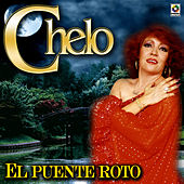 Play & Download El Puente Roto - Chelo by Chelo | Napster