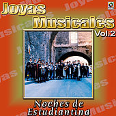 Play & Download Joyas Musicales Vol. 2 Noches De Estudiantina by Various Artists | Napster