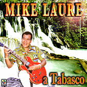 Play & Download A Tabasco by Mike Laure | Napster