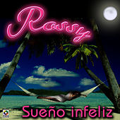 Play & Download Sueño Infeliz - Rossy by Rossy | Napster