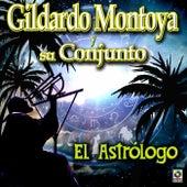 El Astrologo - Gildardo Montoya Y Su Conjunto by Gildardo Montoya Y Su Conjunto