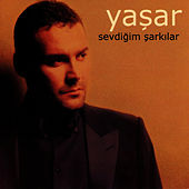 Sevdiğim Şarkılar by Yaşar