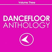 Dancefloor Anthology, Vol. 3 by Various Artists