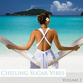 Chilling Sugar Vibes, Vol. 2 by Various Artists