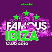 Play & Download Ibiza Famous Club 2010, Vol. 2 by Various Artists | Napster