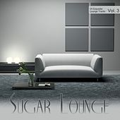 Play & Download Sugar Lounge, Vol. 3 by Various Artists | Napster