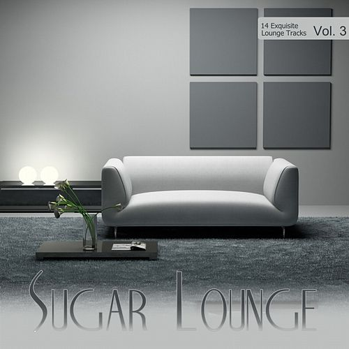 Sugar Lounge, Vol. 3 by Various Artists