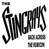 Play & Download Back Acoss the Rubicon by The Stingrays | Napster