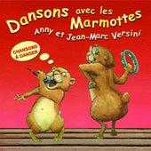 Dansons avec les marmottes (Chansons à danser) by Anny Versini