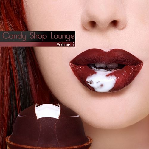 Play & Download Candy Shop Lounge, Vol. 2 by Various Artists | Napster