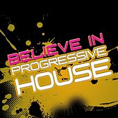 Play & Download Believe In Progressive House Vol. 2 (With a Techy Electro Touch, Ibizastyle) by Various Artists | Napster