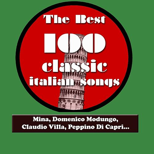 Play & Download The Best 100 Classic Italian Songs Vol.2 (Mina, Domenico Modugno, Claudio Villa, Peppino Di Capri, Katia Ricciarelli, Adriano Celentano...) by Various Artists | Napster