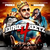 Play & Download Eurostreetz Vol4 Hosted By Noe of Byrdgang by Various Artists | Napster