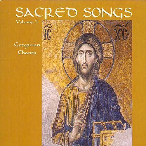 Sacred Songs Vol. 2 by Gregorian Chants