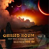 Chilled House, Vol. 2 (Deep Soul & Soulfull House Selected By Leo Dj) by Various Artists