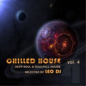 Chilled House, Vol. 4 (Deep Soul & Soulfull House Selected By Leo Dj) by Various Artists