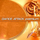 Play & Download Dance Attack Premium by Various Artists | Napster