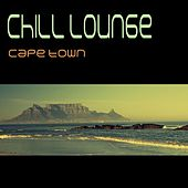 Play & Download Chill Lounge Cape Town by Various Artists | Napster