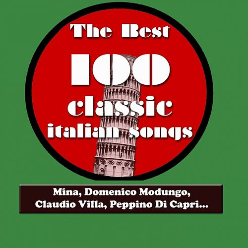 Play & Download The Best 100 Classic Italian Songs Vol.1 (Mina, Sofia Loren, Claudio Villa, Peppino Di Capri, Katia Ricciarelli, Adriano Celentano...) by Various Artists | Napster