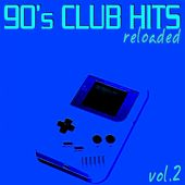 Play & Download 90's Club Hits Reloaded Vol.2 (Best Of Dance, House & Techno Remixes) by Various Artists | Napster