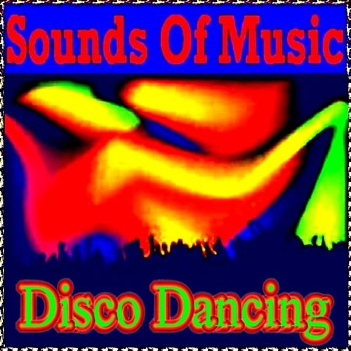 Disco Dancing (Presented by Sound of Music) by Various Artists