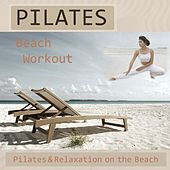 Play & Download Pilates Beach Workout - Pilates & Relaxation On The Beach by Pilates Music Ensemble | Napster