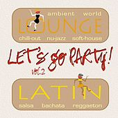Lets Go Party Vol. 2 (Latin Hits & Lounge Music) by Various Artists