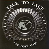 Play & Download We love gas by Face to Face | Napster