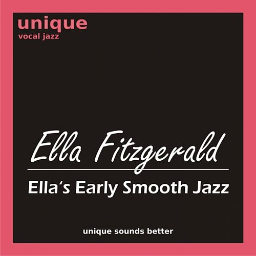 Play & Download Ella's Early Smooth Jazz by Ella Fitzgerald | Napster