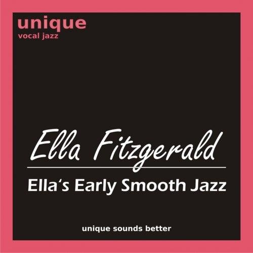 Ella's Early Smooth Jazz by Ella Fitzgerald