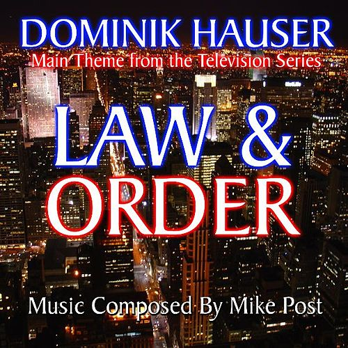 Play & Download Theme from 'Law And Order' By Mike Post by Dominik Hauser | Napster