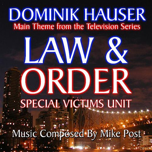 Play & Download Theme from 'Law And Order: Special Victims Unit' By Mike Post by Dominik Hauser | Napster