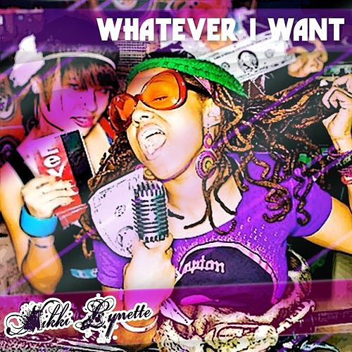Play & Download Whatever I Want by Nikki Lynette | Napster