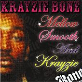 Mellow, Smooth & Krayzie by Krayzie Bone