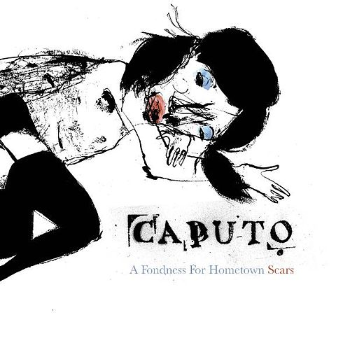 A Fondness For Hometown Scars by Keith Caputo
