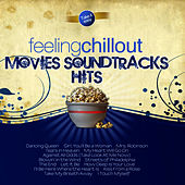 Play & Download Feeling Chillout Movies Soundtracks Hits by The Feeling | Napster