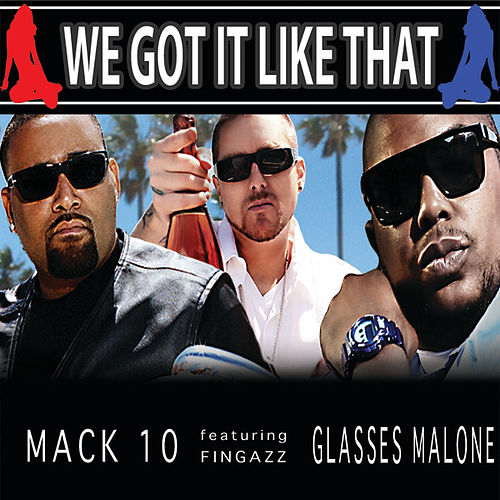 Play & Download We Got It Like That by Mack 10 | Napster
