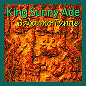 Play & Download Baba Mo Tunde by King Sunny Ade | Napster