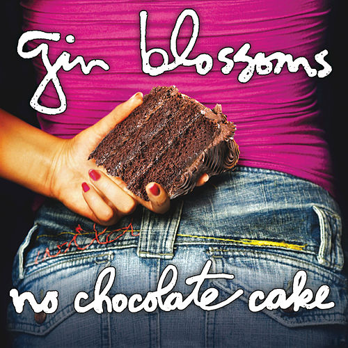 Play & Download No Chocolate Cake by Gin Blossoms | Napster