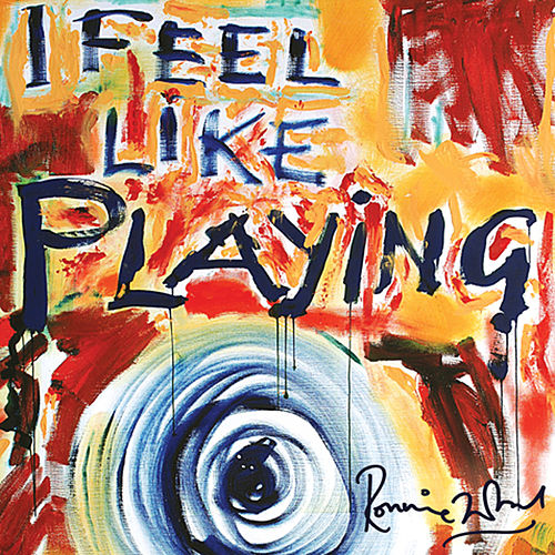 Play & Download I Feel Like Playing by Ronnie Wood | Napster