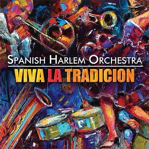 Play & Download Viva la Tradición by The Spanish Harlem Orchestra | Napster