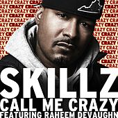 Play & Download Call Me Crazy Feat. Raheem Devaughn by Skillz | Napster
