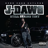 Play & Download Still Behind Tint by J-Dawg | Napster