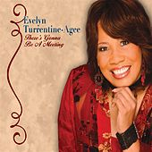 Play & Download There's Gonna Be A Meeting by Evelyn Turrentine-Agee | Napster